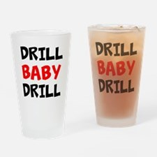 Drill Baby Drill Drinking Glass