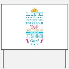 Summer time Yard Sign