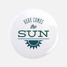 "Here comes the sun 3.5"" Button (100 pack)"