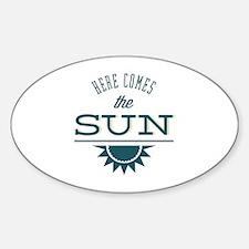 Here comes the sun Sticker (Oval)