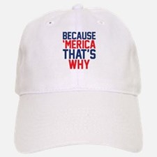 Because Merica Thats Why Baseball Baseball Baseball Cap