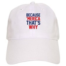 Because Merica Thats Why Baseball Baseball Cap