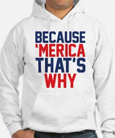 Because Merica Thats Why Hoodie