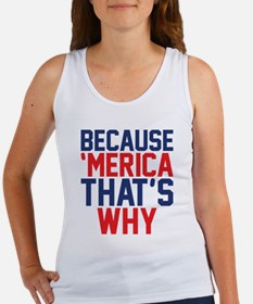 Because Merica Thats Why Tank Top