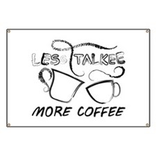 Less Talkee. More Coffee. Banner