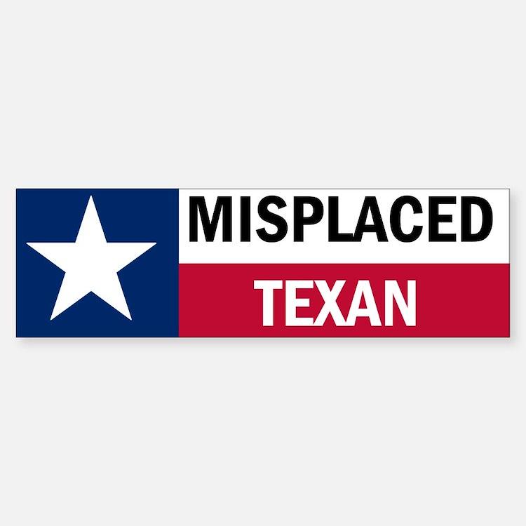 Misplaced Texan Bumper Bumper Sticker