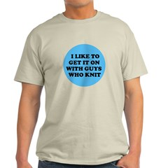 I Like to Get It On with Guys T-Shirt