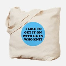 I Like to Get It On with Guys Tote Bag
