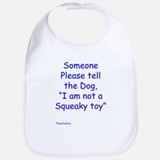 I Am Not A Squeaky Toy Bib