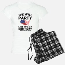 We Will Party Like Its my Birthday Pajamas