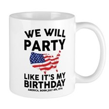 We Will Party Like Its my Birthday Mugs