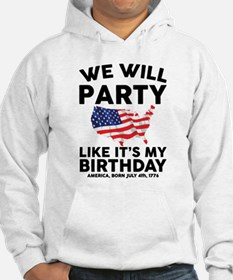 We Will Party Like Its my Birthday Hoodie