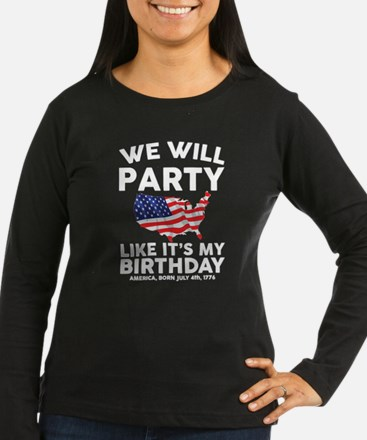 We Will Party Like Its my Birthday Long Sleeve T-S