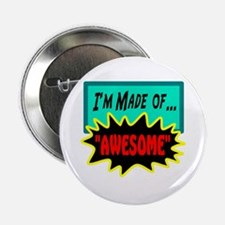 """Im Made Of Awesome 2.25"""" Button"""