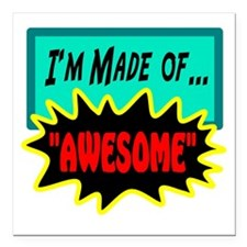 "Im Made Of Awesome Square Car Magnet 3"" x 3"""