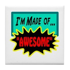 Im Made Of Awesome Tile Coaster