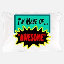 Im Made Of Awesome Pillow Case