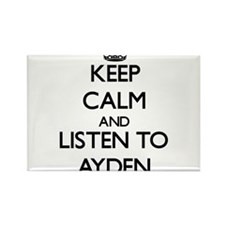 Keep Calm and Listen to Ayden Magnets
