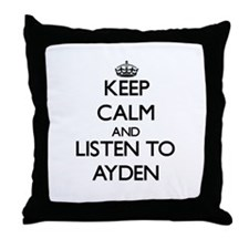 Keep Calm and Listen to Ayden Throw Pillow