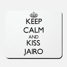 Keep Calm and Kiss Jairo Mousepad
