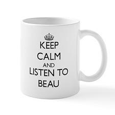 Keep Calm and Listen to Beau Mugs