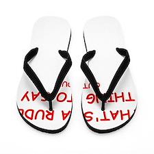 rude Flip Flops