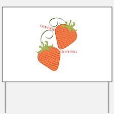 Sweet Berries Yard Sign