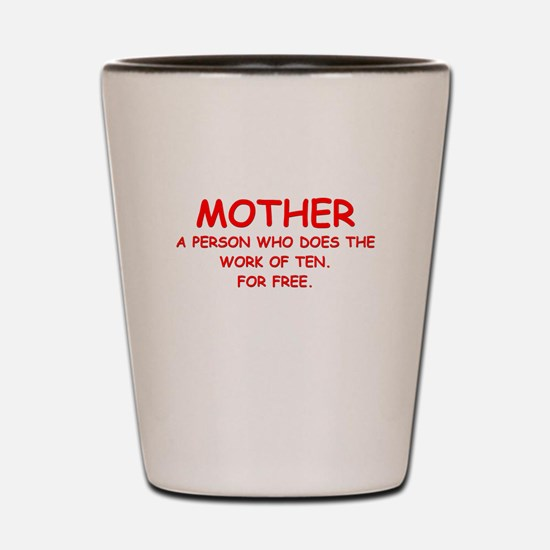 mother Shot Glass