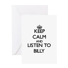 Keep Calm and Listen to Billy Greeting Cards