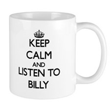 Keep Calm and Listen to Billy Mugs