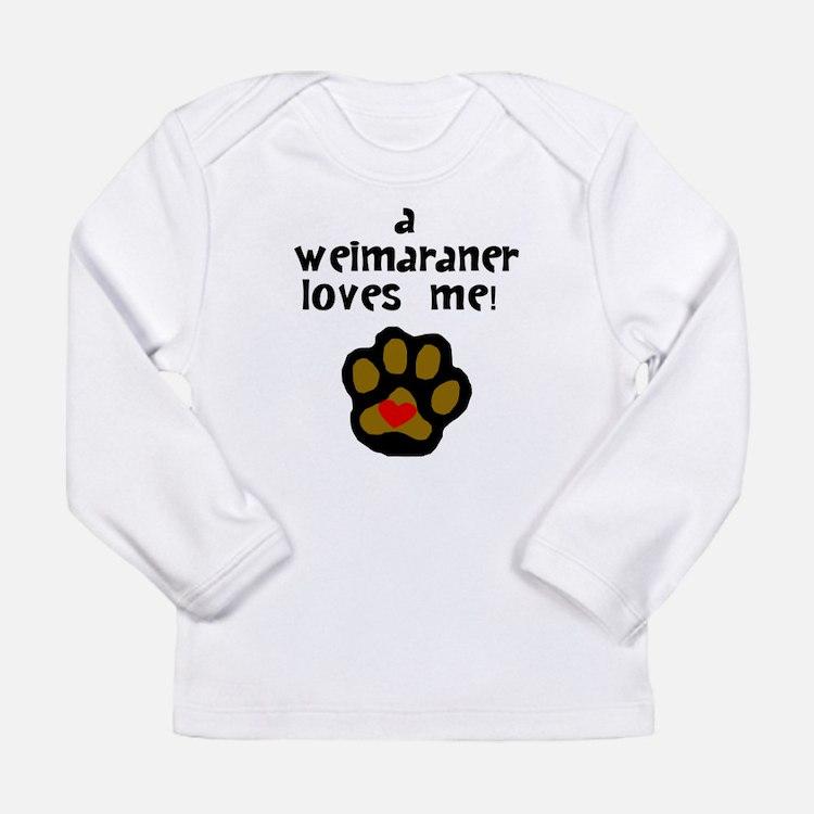 A Weimaraner Loves Me Long Sleeve T-Shirt