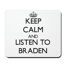 Keep Calm and Listen to Braden Mousepad