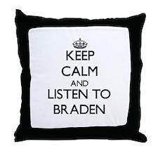 Keep Calm and Listen to Braden Throw Pillow