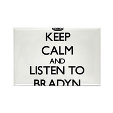 Keep Calm and Listen to Bradyn Magnets