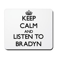 Keep Calm and Listen to Bradyn Mousepad