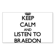 Keep Calm and Listen to Braedon Decal