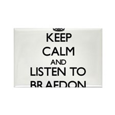 Keep Calm and Listen to Braedon Magnets