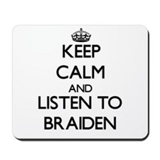 Keep Calm and Listen to Braiden Mousepad