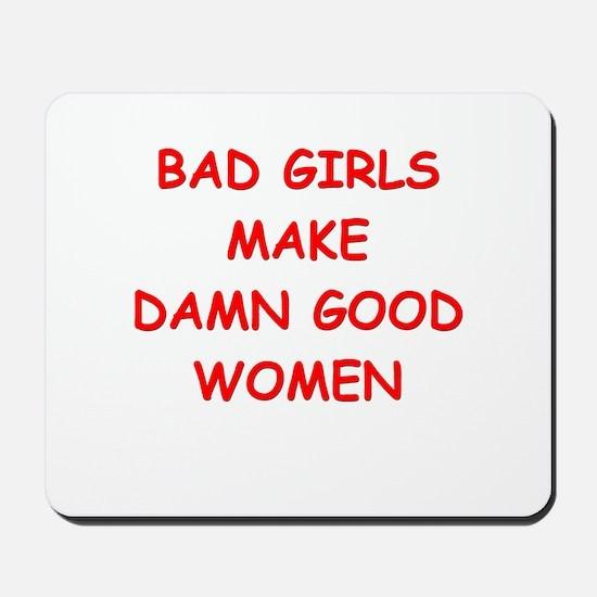 bad girls Mousepad