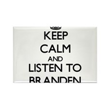 Keep Calm and Listen to Branden Magnets