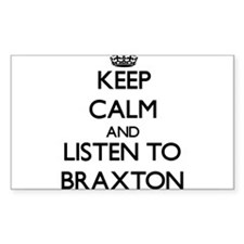 Keep Calm and Listen to Braxton Decal