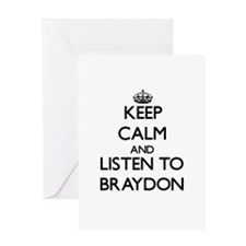 Keep Calm and Listen to Braydon Greeting Cards