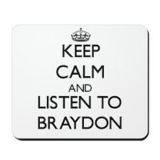Keep Calm and Listen to Braydon Mousepad