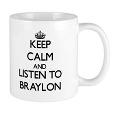 Keep Calm and Listen to Braylon Mugs