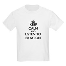 Keep Calm and Listen to Braylon T-Shirt