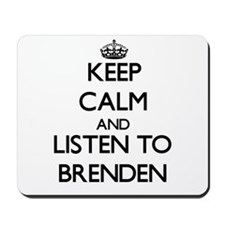 Keep Calm and Listen to Brenden Mousepad