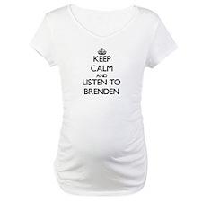Keep Calm and Listen to Brenden Shirt