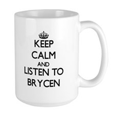 Keep Calm and Listen to Brycen Mugs