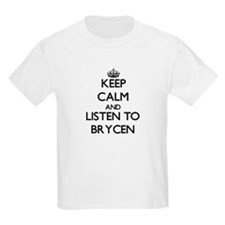 Keep Calm and Listen to Brycen T-Shirt