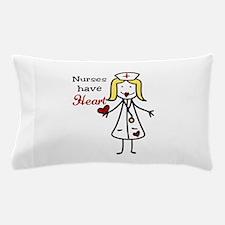 Nurses Have Heart Pillow Case